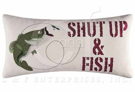 Gibson Lake Shut Up & Fish Embroidered Pillow