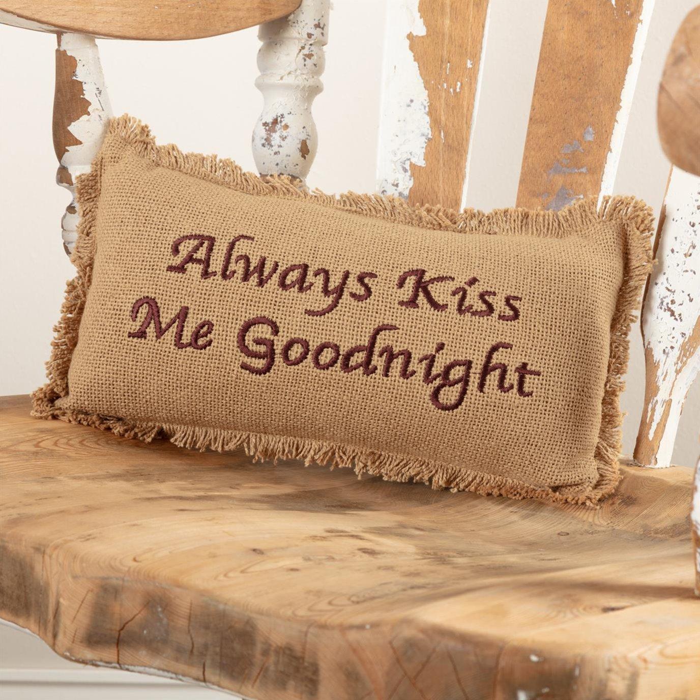 Burlap Natural Pillow Always Kiss Me Goodnight 7x13